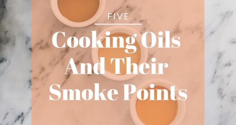 What Is An Oil's Smoke Point And Why Do We Care?
